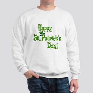 Happy St. Patricks Day Sweatshirt